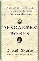 Descartes' Bones Descartes' Bones Descartes' Bones