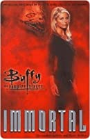 Immortal (Buffy the Vampire Slayer: Season 3, #9)
