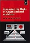 Managing Risks of Organizational Accidents