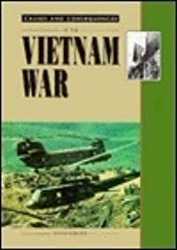 Causes and Consequences of the Vietnam War