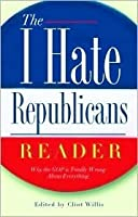 The I Hate Republicans Reader