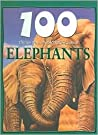 100 Things You Should Know About Elephants (100 Things You Should Know About . . . )