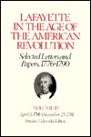 Lafayette in the Age of the American Revolution, Selected Letters and Papers, 1776-1790: Volume IV