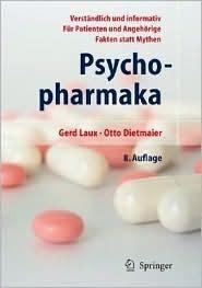 Psychopharmaka: Ein Ratgeber Fur Betroffene Und Angehorige