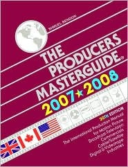 Producers Masterguide 2007-2008: International Film Production Guide and Directory for Motion Picture, Broadcast-Television, Feature Films, TV Commercials & Videotape Productions (ISSN: 0732-6653)