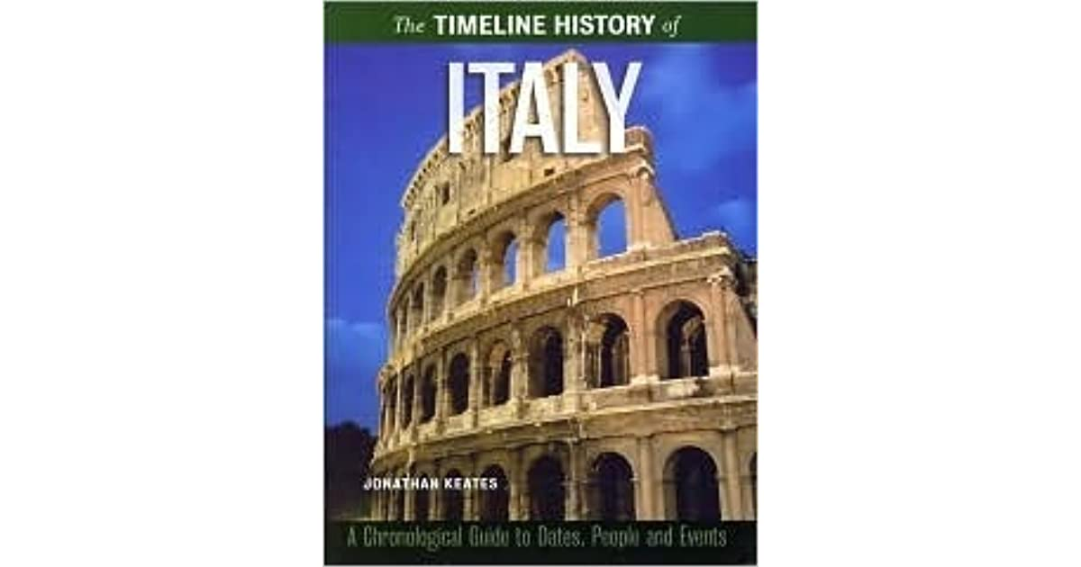 the timeline history of italy by jonathan keates
