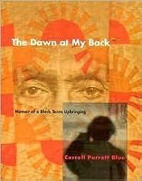 The Dawn at My Back: Memoir of a Black Texas Upbringing