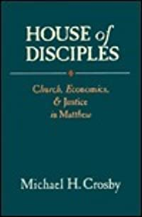 House of Disciples: Church, Economics, and Justice in Matthew