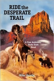 Ride The Desperate Trail By Mike Kearby Western movies the desperate trail 1994 (ima prevod) / sam elliott part 1/2. goodreads