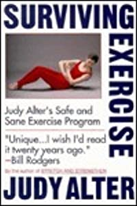 Surviving Exercise: Judy Alter's Safe and Sane Exercise Program
