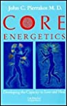 Core Energetics by John C. Pierrakos