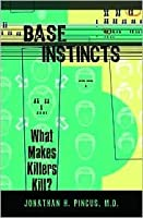 Base Instincts What Makes a Killer Kill