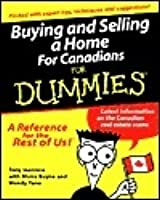 Buying and Selling a Home for Canadians for Dummies