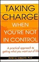 Taking Charge When You're Not in Control