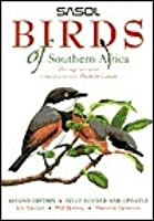 SASOL Birds of Southern Africa: The Region's Most Comprehensively Illustrated Guide