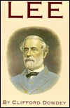 Lee: A Biography of Robert E. Lee