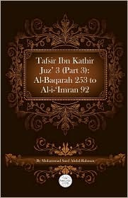Tafsir Ibn Kathir Part 3 of 30: Al Baqarah 253 To Al Imran 092