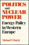 Politics and Nuclear Power: Energy Policy in Western Europe