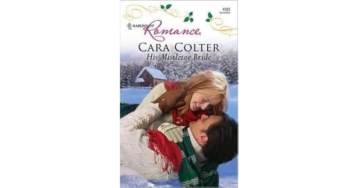 His Mistletoe Bride By Cara Colter