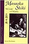 Masaoka Shiki: His Life and Works