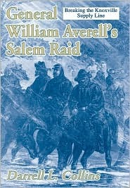 General William Averell's Salem Raid: Breaking the Knoxville Supply Line