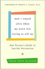 How-I-Stayed-Alive-When-My-Brain-Was-Trying-to-Kill-Me-One-Person-s-Guide-to-Suicide-Prevention