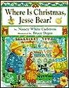 Where Is Christmas, Jesse Bear?