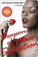 Weapons of Mass Seduction Weapons of Mass Seduction Weapons of Mass Seduction