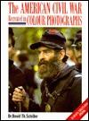 The American Civil War Recreated in Colour Photographs-Europa Militaria Special David Schiller