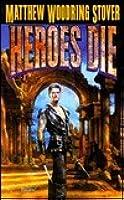 Heroes Die (Overworld, #1)