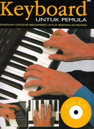 Keyboard Untuk Pemula Panduan Lengkap Bergambar Untuk Bermain Keyboard By Wise Publications