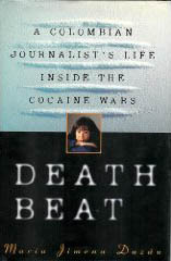 Death Beat: A Colombian Journalist's Life Inside the Cocaine Wars