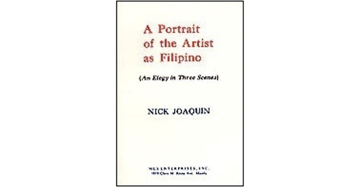 A Portrait Of The Artist As Filipino An Elegy In Three Scenes By