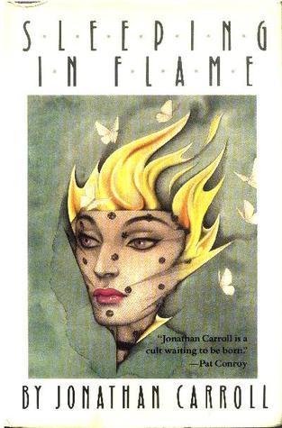 Sleeping in Flame by Jonathan Carroll