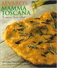 Alvaros Mamma Toscana The Authentic Tuscan Cookbook