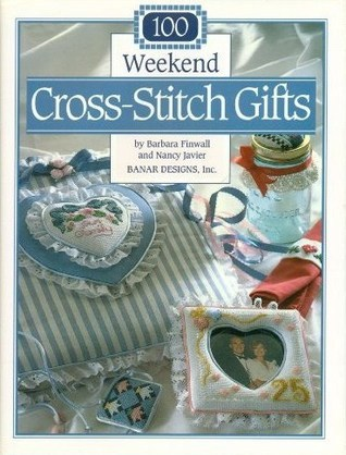 100 Weekend Cross-Stitch Gifts - Barbara Finwall