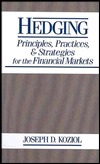 Hedging: Principles, Practices, and Strategies for Financial Markets