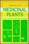 Medicinal Plants Culture, Utilization and Phytopharmacology