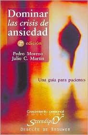 Dominar Las Crisis de Ansiedad by Julio C. Martin