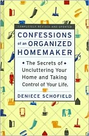 Confessions of an Organized Homemaker by Deniece Schofield