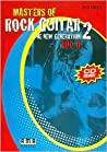 Masters of Rock Guitar 2: The New Generation, Volume 2 [With CD]