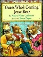 Guess Who's Coming, Jesse Bear (Jesse Bear)