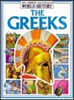 The Greeks (Illustrated World History Ser.)