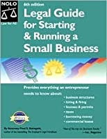The Legal Guide to Starting and Running a Small Business