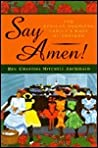 Say Amen!: The African-American Family's Book of Prayers