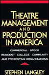 Theatre Management and Production in America: Commercial, Stock, Resident, College, Community and Presenting Organizations
