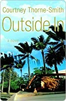 Outside In: A Novel