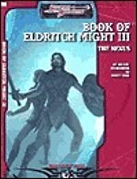Book of Eldritch Might III the Nexus: An Arcane Sourcebook
