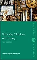 Fifty Key Thinkers on History  (Routledge Key Guides)
