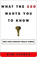 What the CEO Wants You to Know What the CEO Wants You to Know What the CEO Wants You to Know